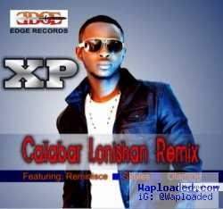 XP - Calabar Lonishan ft. Reminisce, Olamide, Skales